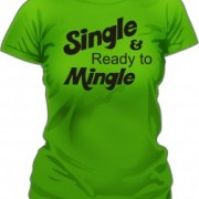T-Shirt Single Ready to Mingle