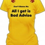 T-Shirt Bad Advise