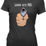 T-Shirt Loaded with PMS